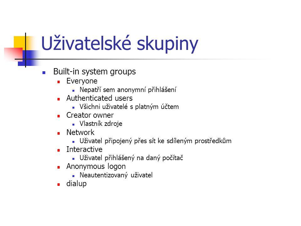 Uživatelské skupiny Built-in system groups Everyone