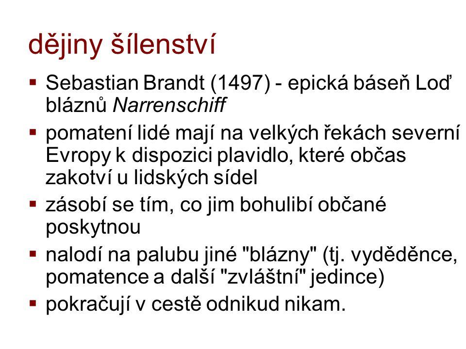 dějiny šílenství Sebastian Brandt (1497) - epická báseň Loď bláznů Narrenschiff.