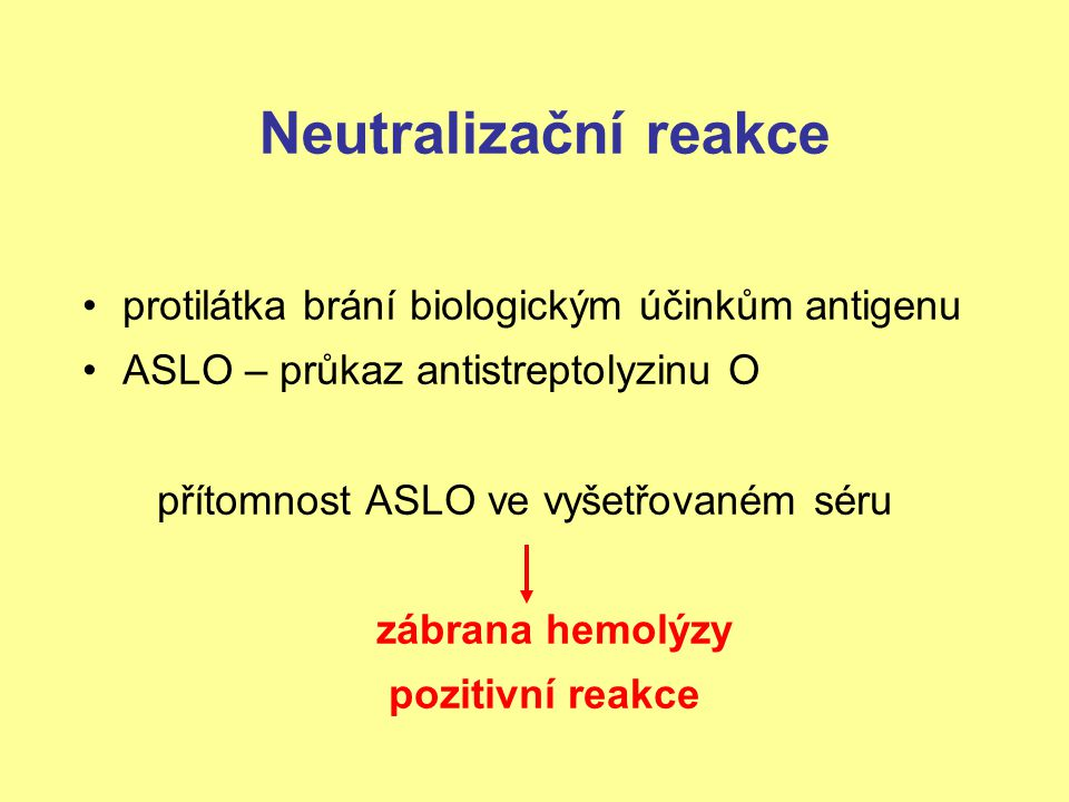Neutralizační reakce protilátka brání biologickým účinkům antigenu