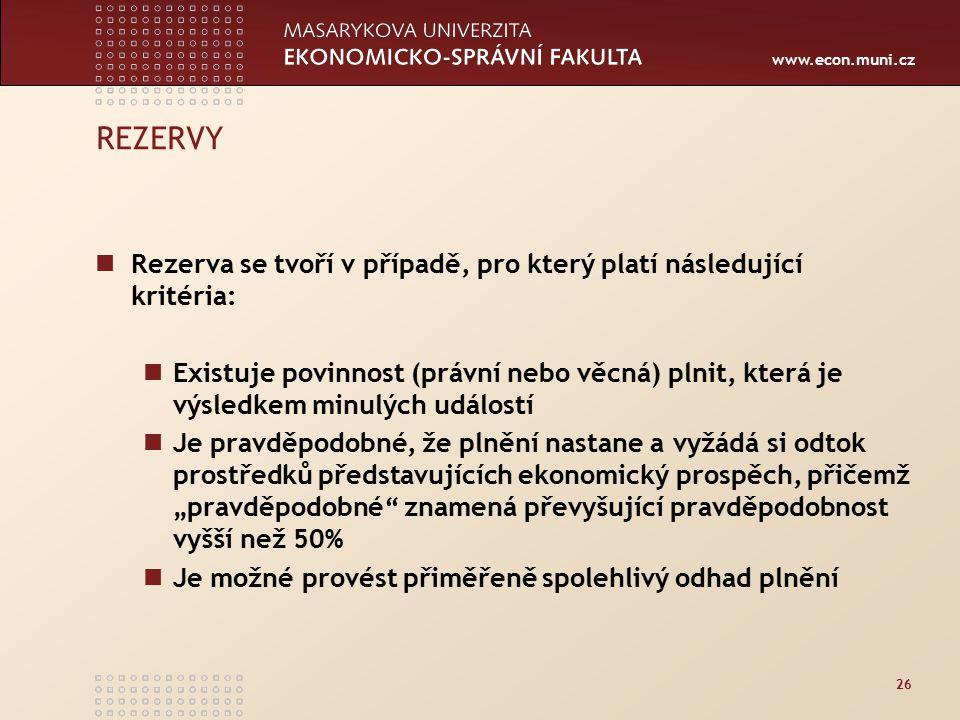 REZERVY Rezerva se tvoří v případě, pro který platí následující kritéria: