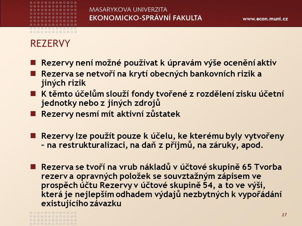 REZERVY Rezervy není možné používat k úpravám výše ocenění aktiv
