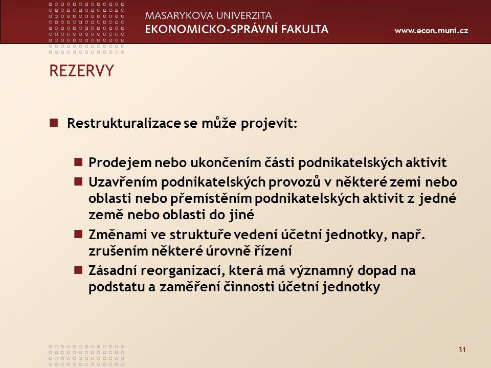 REZERVY Restrukturalizace se může projevit: