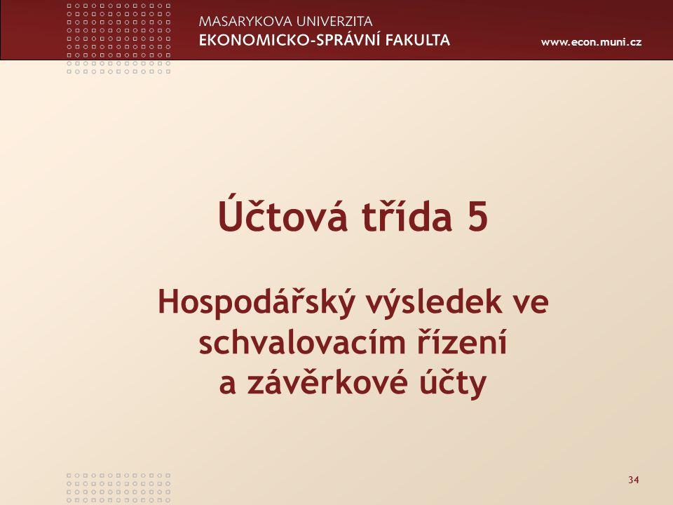 Účtová třída 5 Hospodářský výsledek ve schvalovacím řízení a závěrkové účty