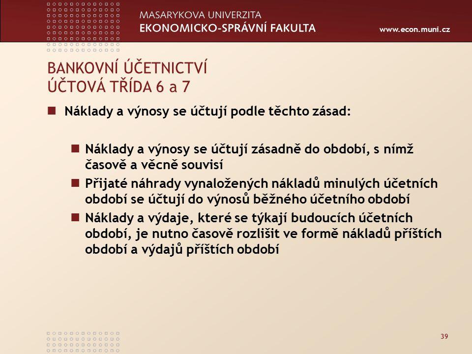 BANKOVNÍ ÚČETNICTVÍ ÚČTOVÁ TŘÍDA 6 a 7