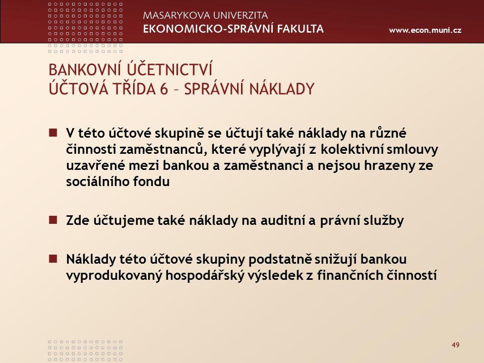 BANKOVNÍ ÚČETNICTVÍ ÚČTOVÁ TŘÍDA 6 – SPRÁVNÍ NÁKLADY