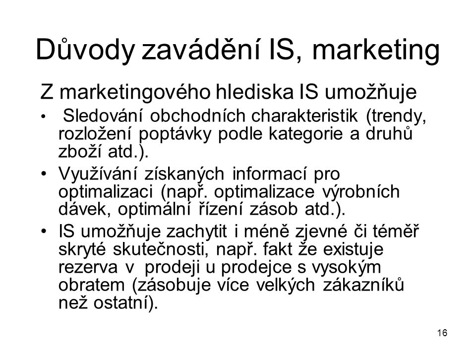 Důvody zavádění IS, marketing