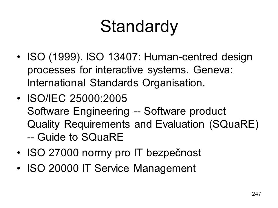 Standardy ISO (1999). ISO 13407: Human-centred design processes for interactive systems. Geneva: International Standards Organisation.