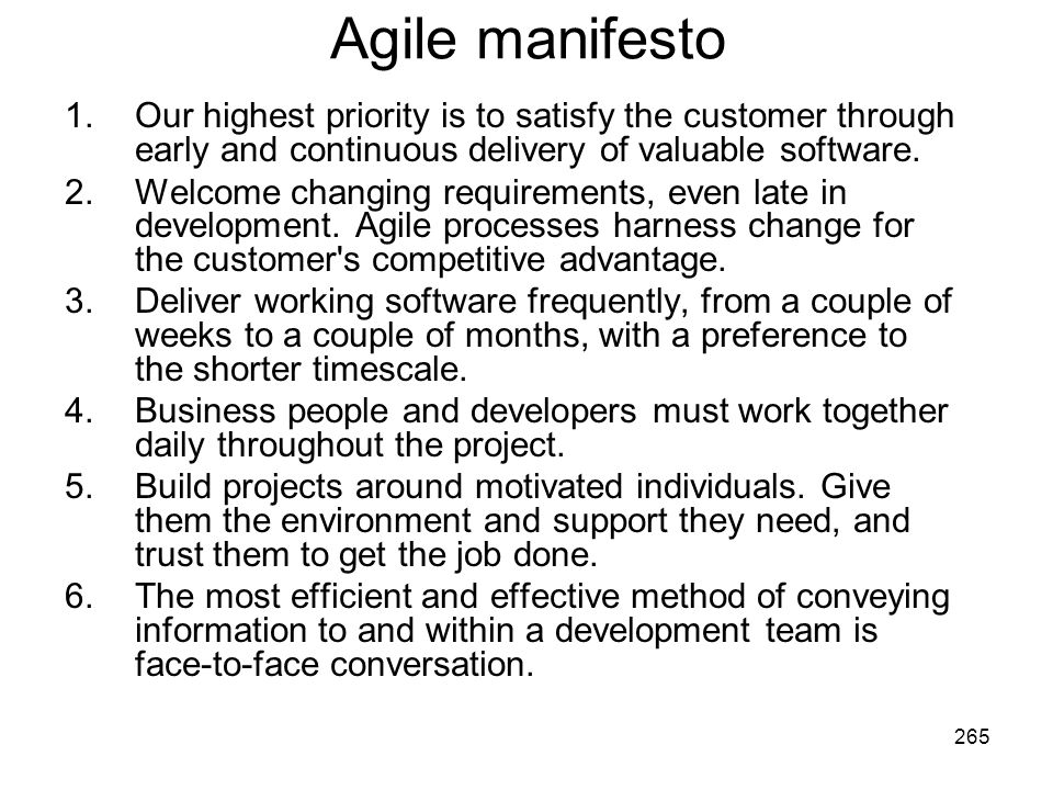 Agile manifesto Our highest priority is to satisfy the customer through early and continuous delivery of valuable software.