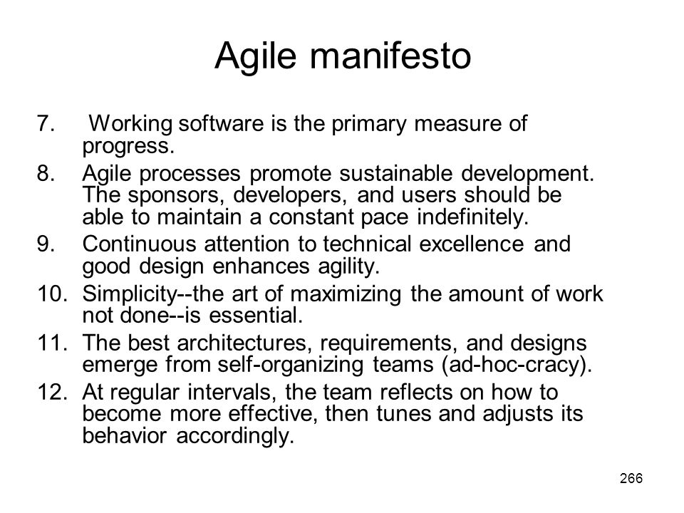 Agile manifesto Working software is the primary measure of progress.