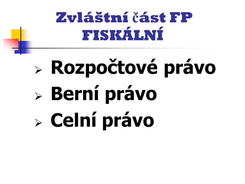 Zvláštní část FP FISKÁLNÍ