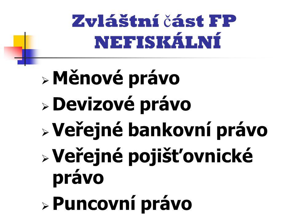 Zvláštní část FP NEFISKÁLNÍ