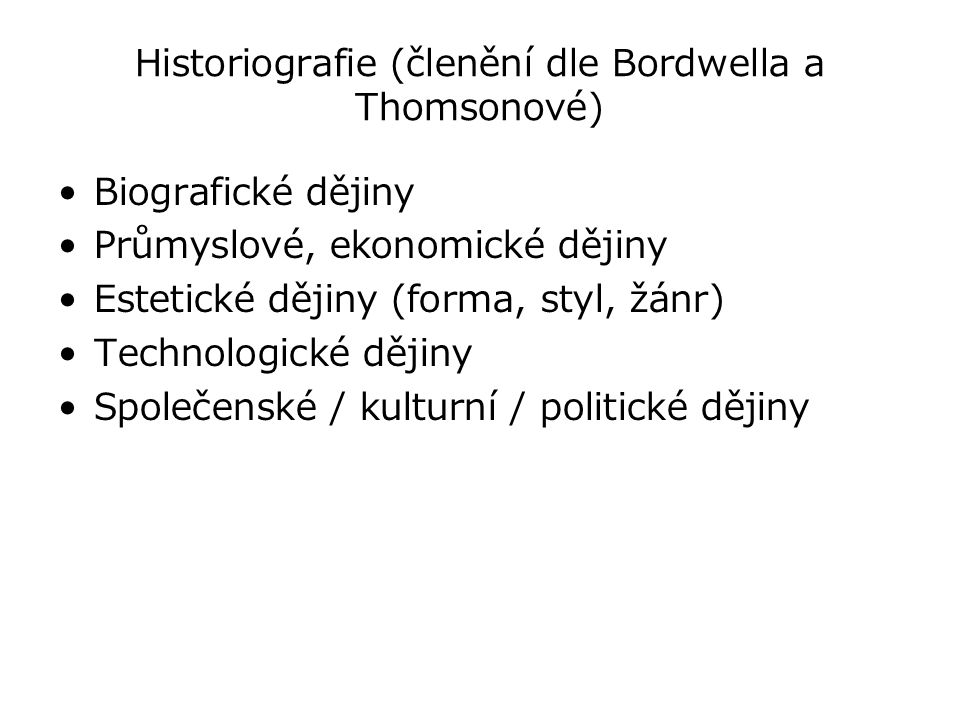 Historiografie (členění dle Bordwella a Thomsonové)