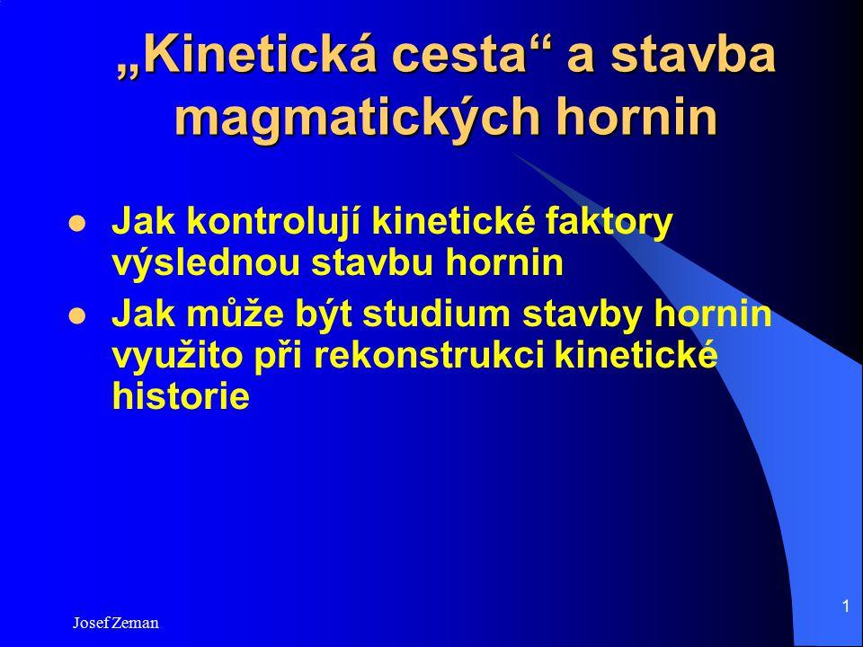 """""""Kinetická cesta a stavba magmatických hornin"""