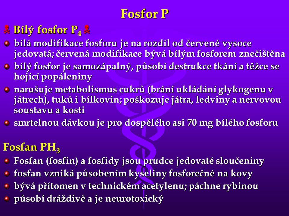 Fosfor P  Bílý fosfor P4  Fosfan PH3
