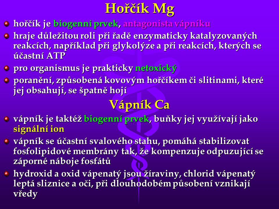 Hořčík Mg Vápník Ca hořčík je biogenní prvek, antagonista vápníku