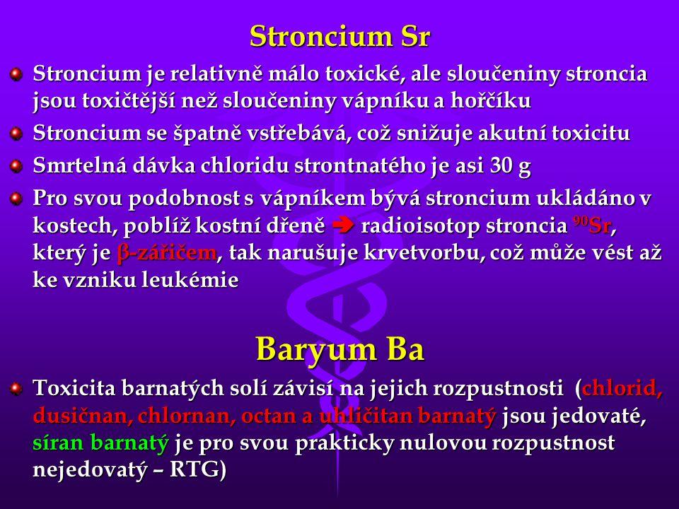 Stroncium Sr Stroncium je relativně málo toxické, ale sloučeniny stroncia jsou toxičtější než sloučeniny vápníku a hořčíku.