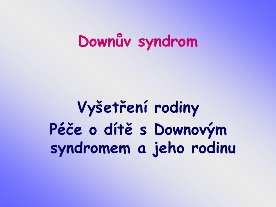Péče o dítě s Downovým syndromem a jeho rodinu
