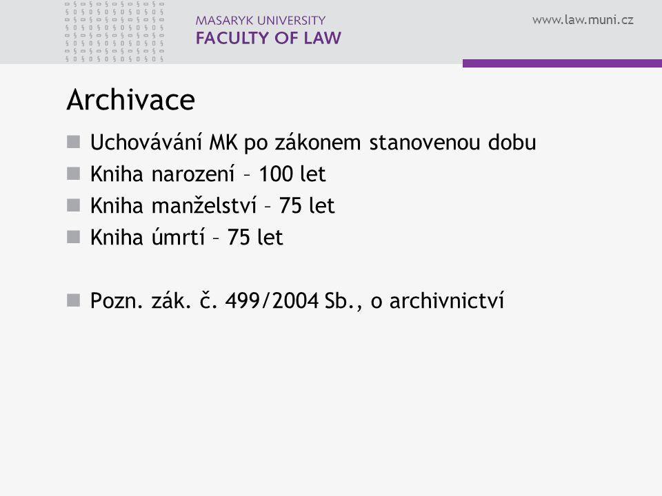 Archivace Uchovávání MK po zákonem stanovenou dobu
