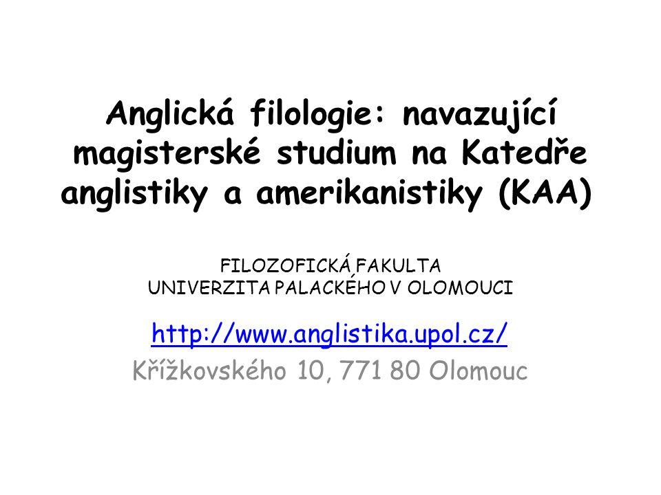 http://www.anglistika.upol.cz/ Křížkovského 10, 771 80 Olomouc