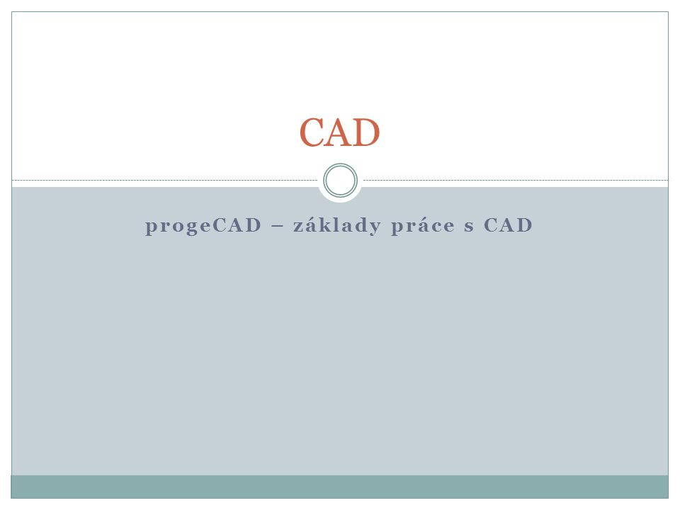 progeCAD – základy práce s CAD