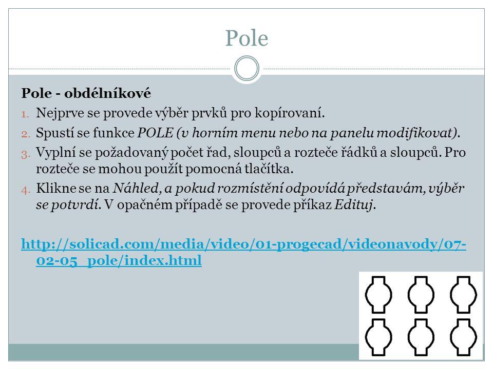 Pole Pole - obdélníkové Nejprve se provede výběr prvků pro kopírovaní.