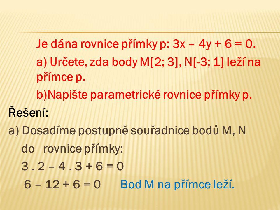 Je dána rovnice přímky p: 3x – 4y + 6 = 0