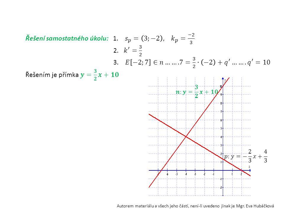 Řešení samostatného úkolu: 1. 𝑠 𝑝 = 3;−2 , 𝑘 𝑝 = −2 3 2. 𝑘 ′ = 3 2
