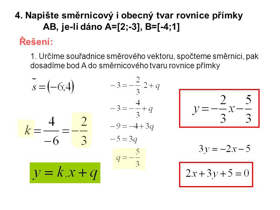 4. Napište směrnicový i obecný tvar rovnice přímky
