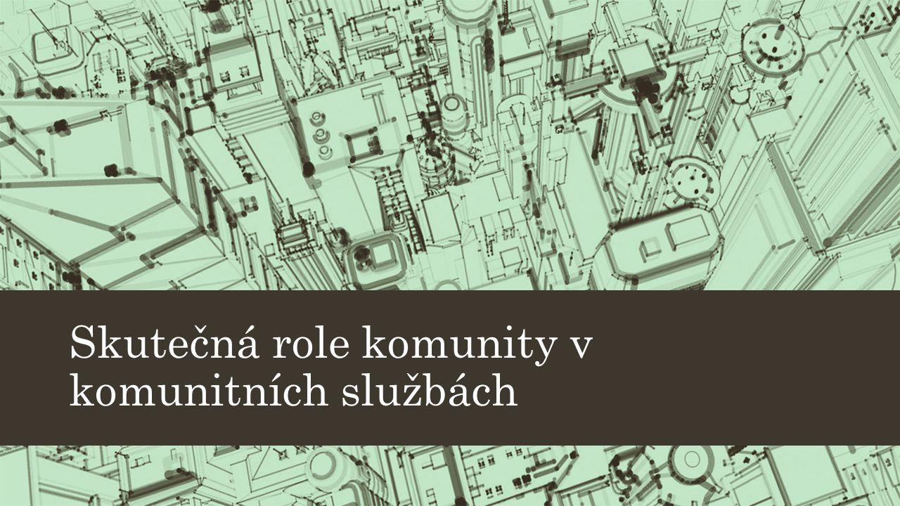 Skutečná role komunity v komunitních službách
