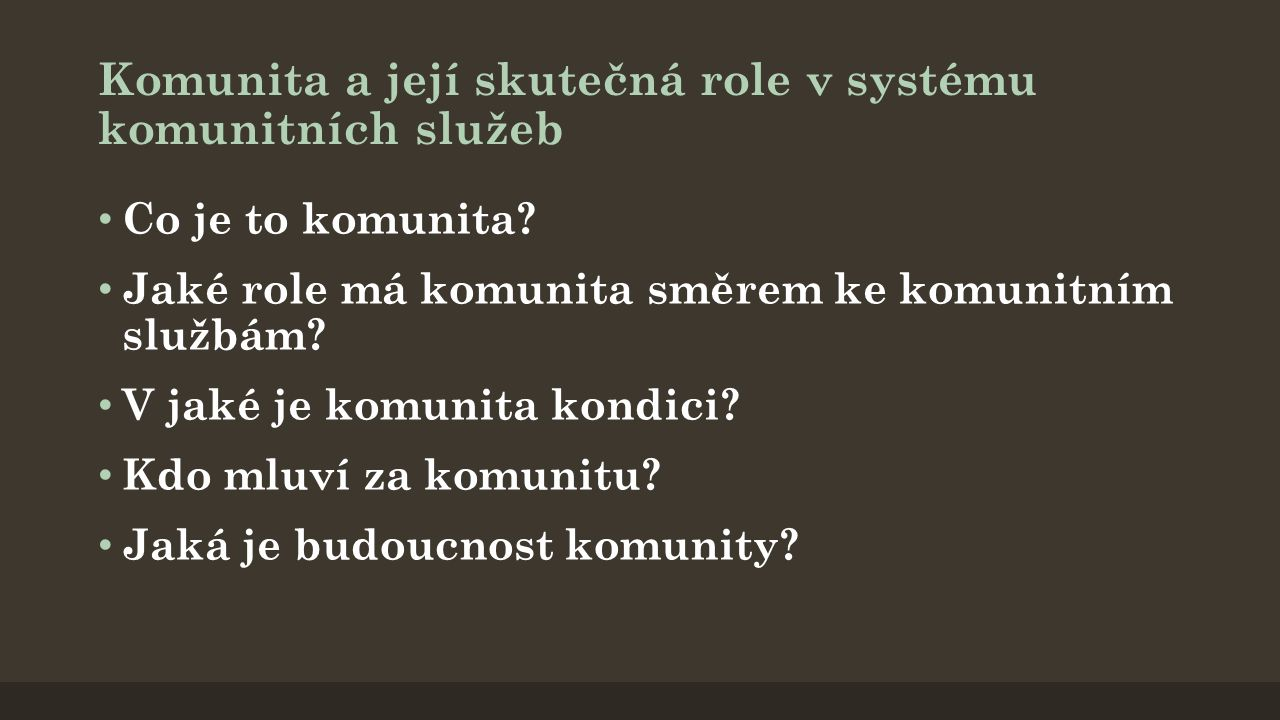 Komunita a její skutečná role v systému komunitních služeb