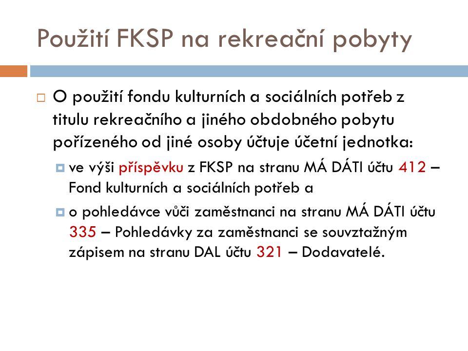 Použití FKSP na rekreační pobyty