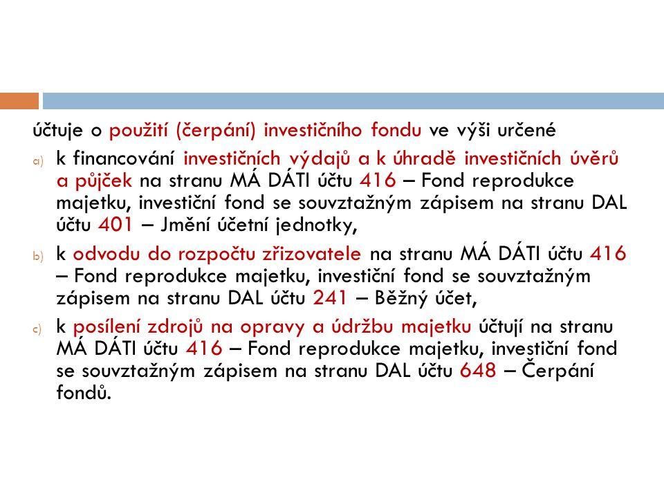 účtuje o použití (čerpání) investičního fondu ve výši určené