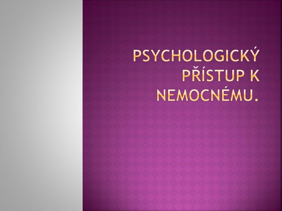 Psychologický přístup k nemocnému.
