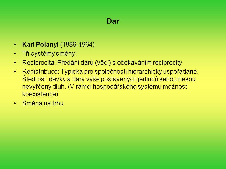 Dar Karl Polanyi (1886-1964) Tři systémy směny: