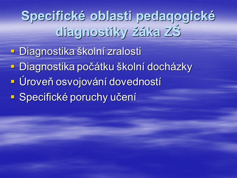 Specifické oblasti pedaqogické diagnostiky žáka ZŠ