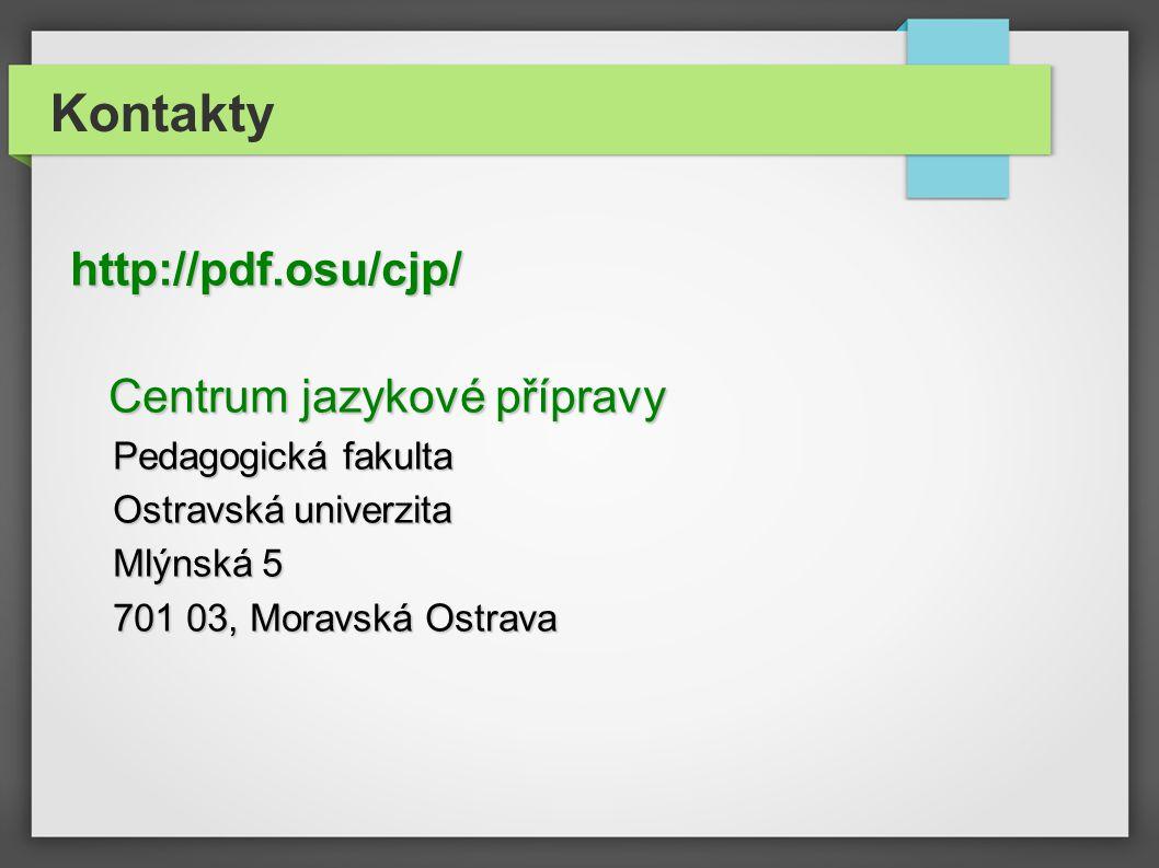 Kontakty http://pdf.osu/cjp/ Centrum jazykové přípravy