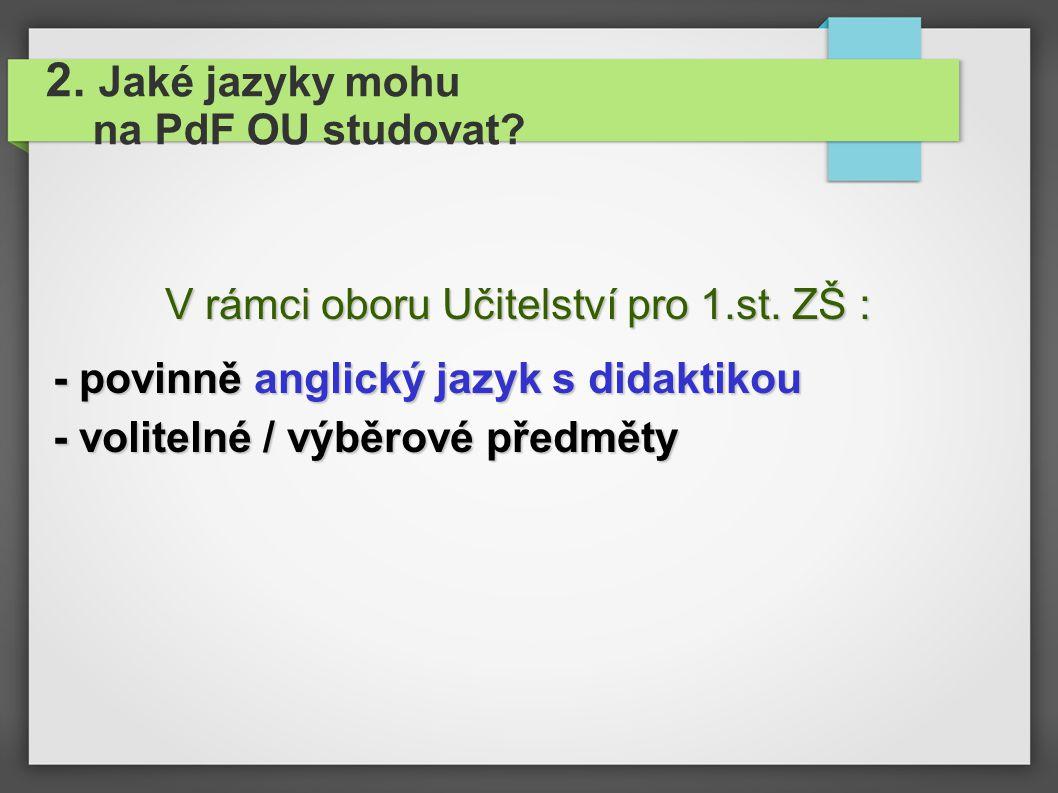 2. Jaké jazyky mohu na PdF OU studovat