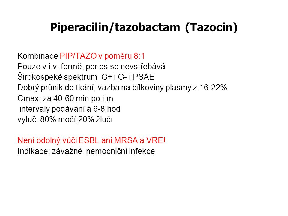Piperacilin/tazobactam (Tazocin)