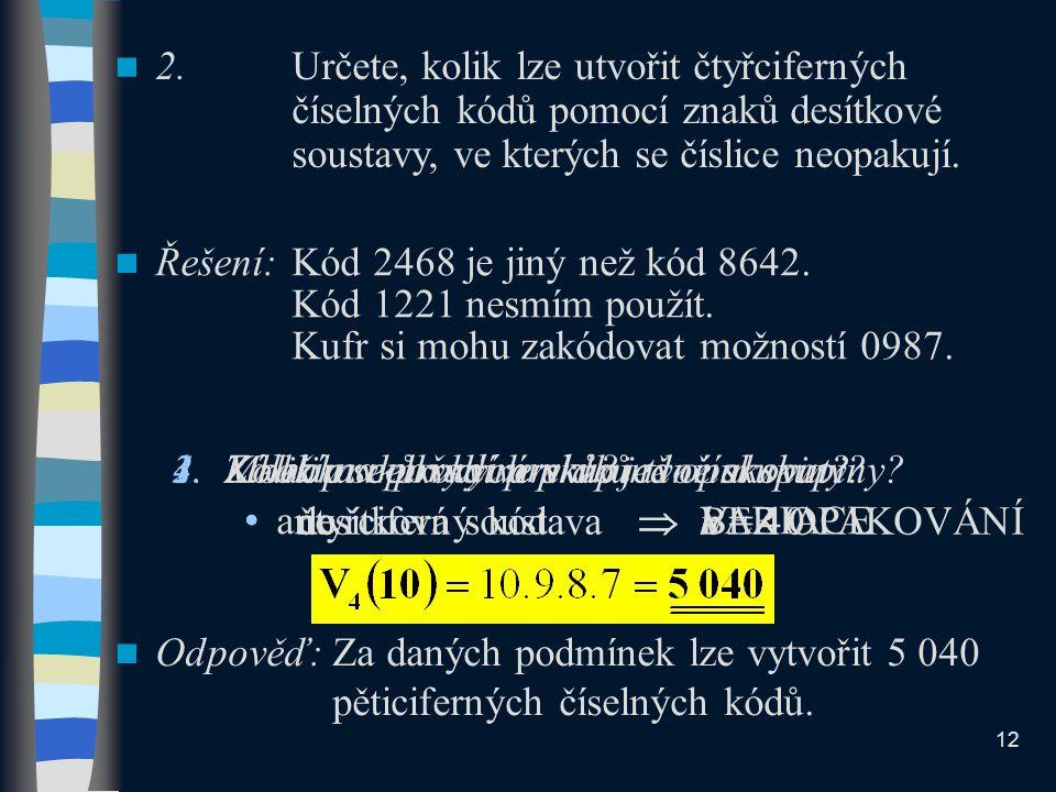 2. Určete, kolik lze utvořit čtyřciferných
