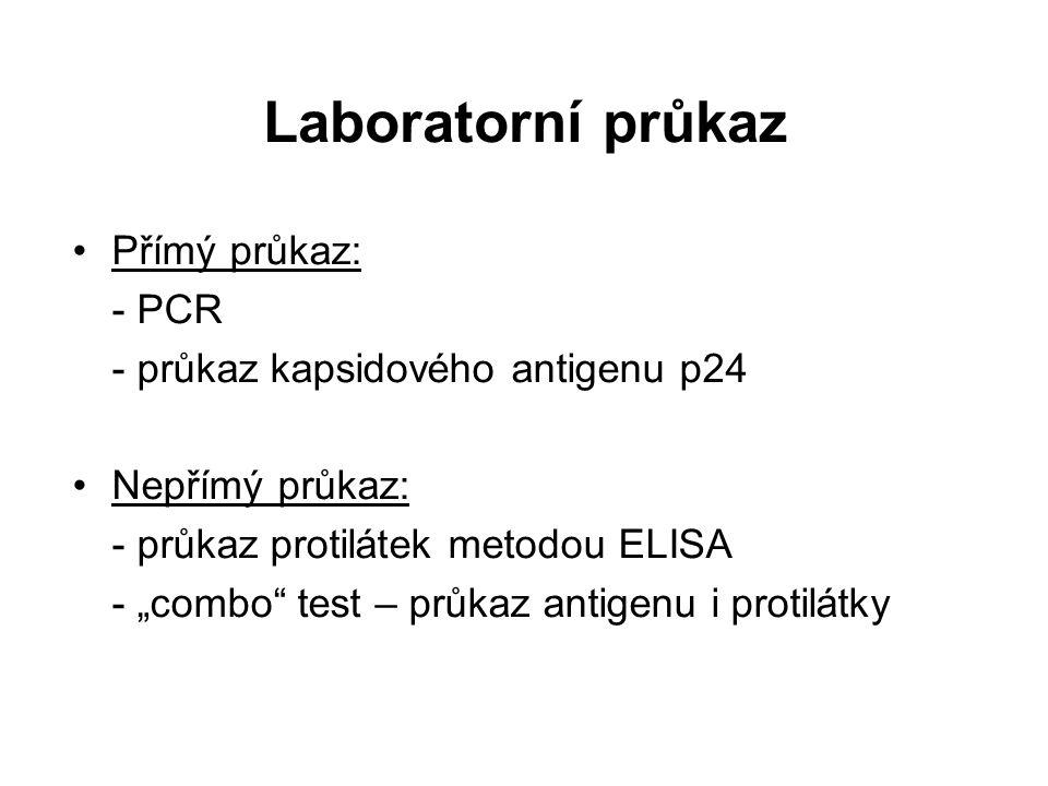 Laboratorní průkaz Přímý průkaz: - PCR