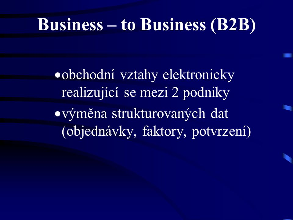 Business – to Business (B2B)
