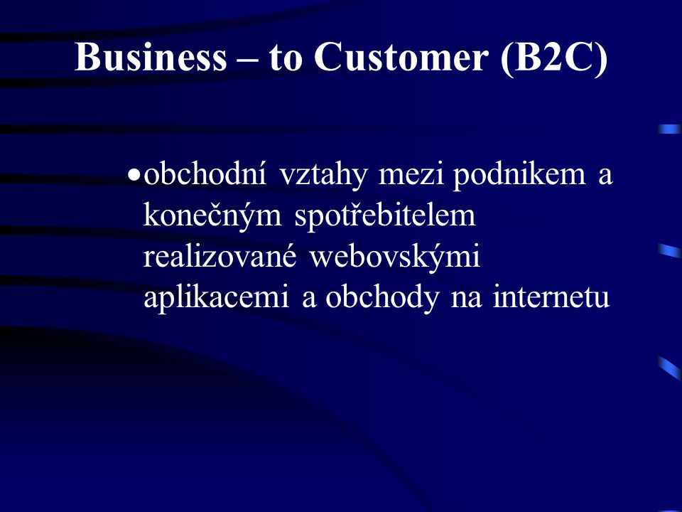 Business – to Customer (B2C)