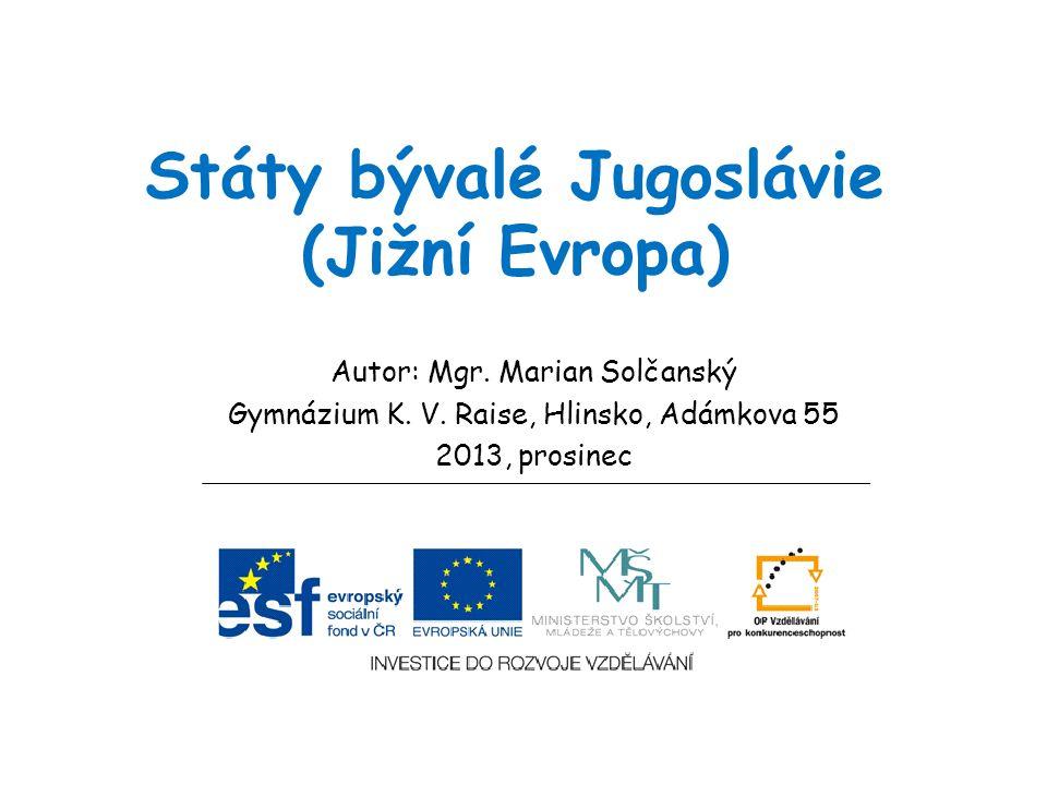 Státy bývalé Jugoslávie (Jižní Evropa)