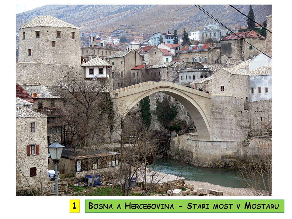 1 Bosna a Hercegovina - Stari most v Mostaru