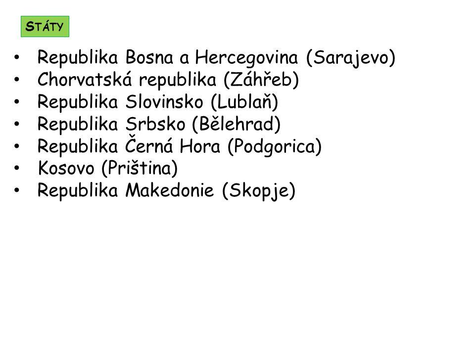 Republika Bosna a Hercegovina (Sarajevo) Chorvatská republika (Záhřeb)