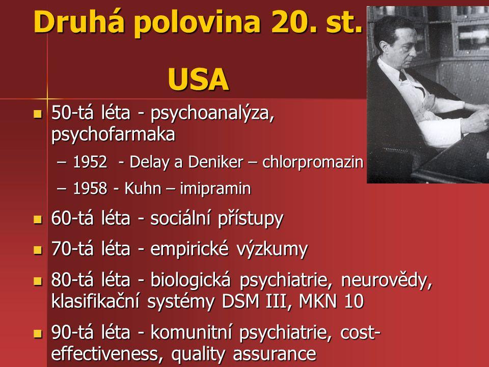 Druhá polovina 20. st. USA 50-tá léta - psychoanalýza, psychofarmaka