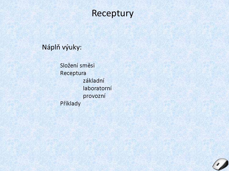 Receptury Náplň výuky: Složení směsi Receptura základní laboratorní