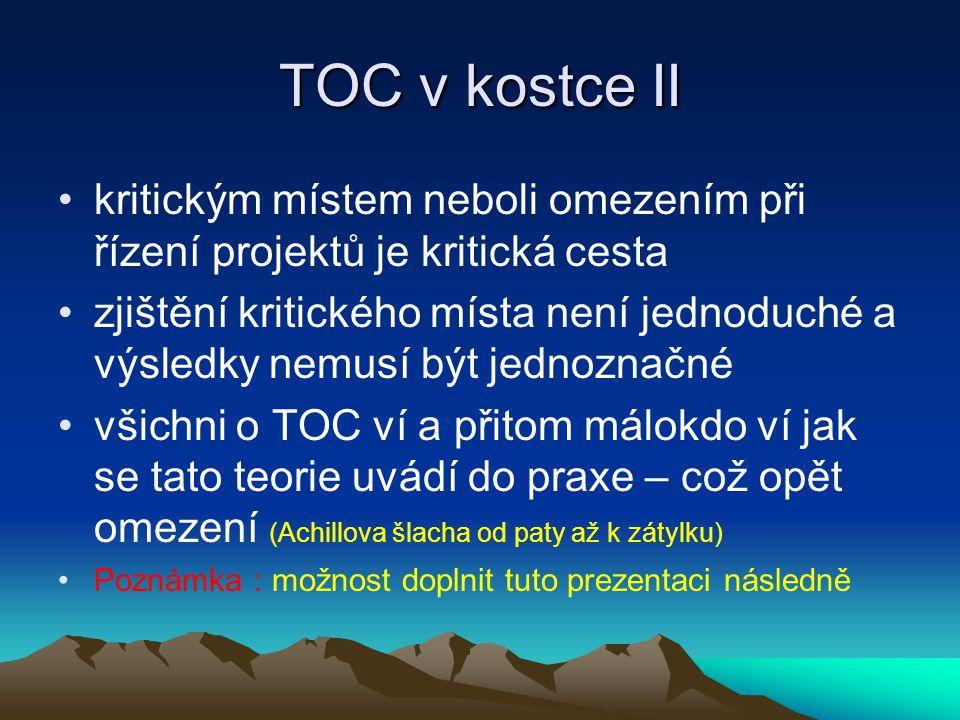 TOC v kostce II kritickým místem neboli omezením při řízení projektů je kritická cesta.