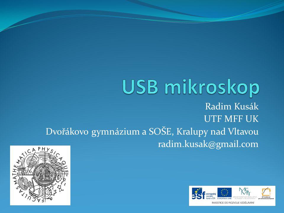 USB mikroskop Radim Kusák UTF MFF UK