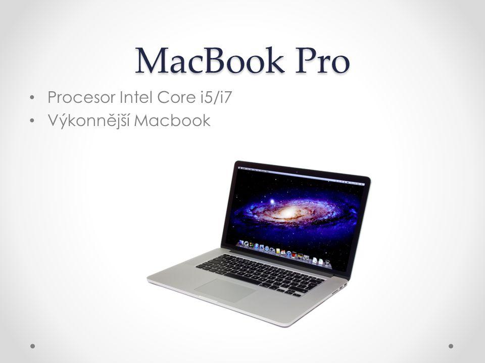 MacBook Pro Procesor Intel Core i5/i7 Výkonnější Macbook